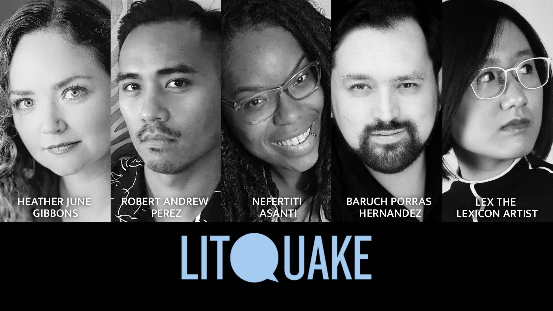 Photos of poets Heather June Gibbons, Robert Andrew Perez, Nefertiti Asanti, Baruch Porras Hernandez, and musician Lex the Lexicon Artist