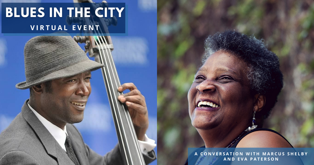 Marketing graphic for Blues in the City. On the left is a photo of Marcus Shelby, smiling, wearing a fedora hat and suit while playing the bass. On the right is a photo of Eva Paterson, smiling.